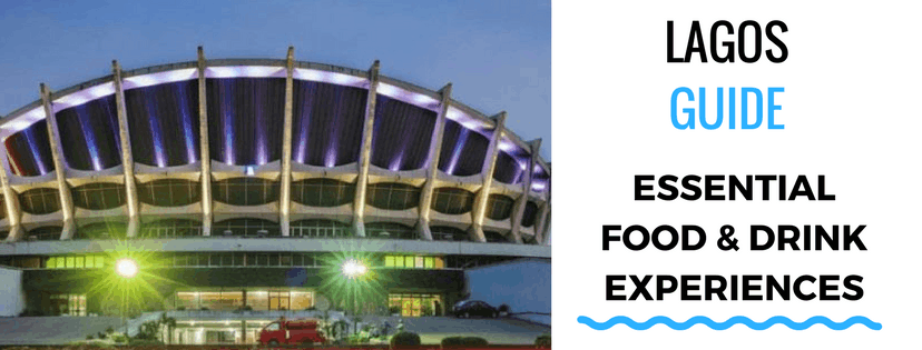Must Try Food & Drink Experiences in Lagos